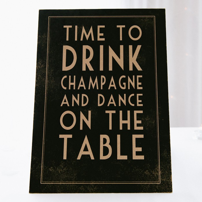 time to drink and dance on the tables sign